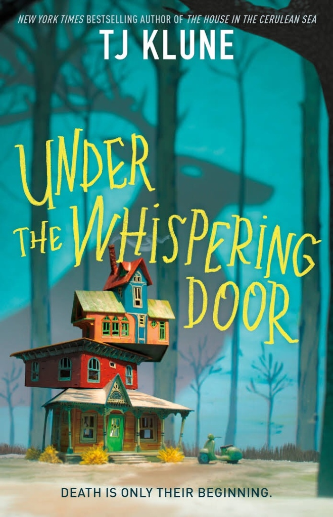 The image is the front cover of 'Under the Whispering Door' by T J Klune.  The text at the bottom of the cover reads 'Death is only their beginning'.