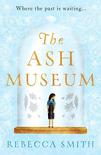 Front cover of 'The Ash Museum' by Rebecca Smith