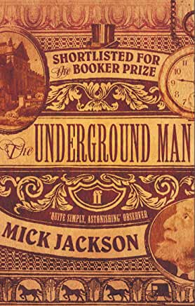 The picture shows the front cover of 'The Underground Man' by Mick Jackson