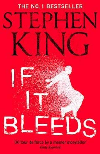 The image shows the front cover of 'If It Bleeds' by Stephen King